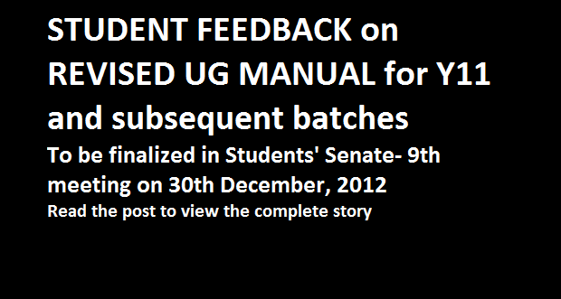 Student Feedback on Revised UG Manual for Y11 and subsequent batches to be formulated in 9th Meeting of the Students' Senate on 30th December..
