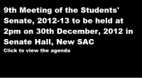 Agenda for the 9th meeting of the Students' Senate, 2012-13 to be held at 2:00 pm in Senate Hall, New SAC on 30th December, 2012