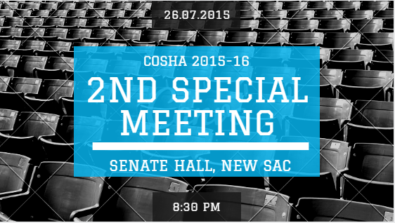 The 2nd (Special) Meeting of the COSHA (2015-16) has been scheduled for 8:30 PM on Sunday, 26th July, 2015 in the Senate Hall, New SAC. For easy viewing, see the supporting documents and agenda below. Agenda for the 2nd (special) Meeting […]